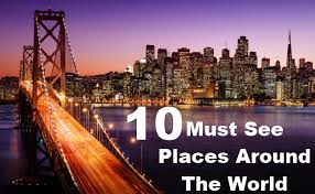 A S Top 10 Must by Top 10 Must See Places Around The Travel Me Guide