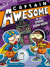 captain awesome vs the spooky scary house book by stan kirby