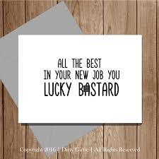Greetings Card Designer Jobs Good Luck In Your New Job New Job Card Rude Good Luck Card For