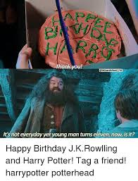 Harry Potter Birthday Meme - thank you iig it s not everyday yer young man turns eleven now is