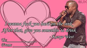 kanye valentines card 10 inappropriate lyrical valentines day cards news bandmine