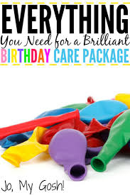 birthday care package everything you need for a brilliant birthday care package