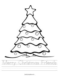 Decorate Christmas Tree Worksheet by Merry Christmas Friends Worksheet Twisty Noodle