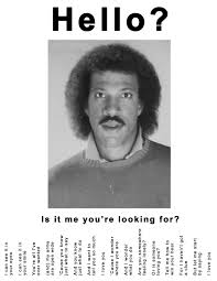 Lionel Richie Hello Meme - lionel richie tear off ad hello is it me you re looking for