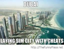 Dubai Memes - dubai meme thefunnyplace