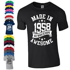 60 year birthday t shirts 60th birthday gift t shirt made in 1958 being awesome age 60 years