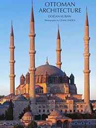 A History Of Ottoman Architecture A History Of Ottoman Architecture Godfrey Goodwin 9780500274293