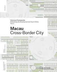 common frameworks part 2 macau by harvard gsd issuu