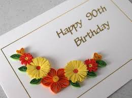 quilled 90th birthday card handmade quilling design can be