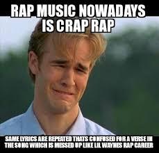 Rap Music Meme - rap music sucks quickmeme