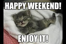 Happy Weekend Meme - happy weekend too much spare time
