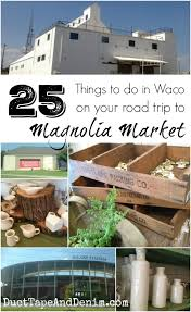 waco home show 25 things to do in waco texas on your magnolia market road trip