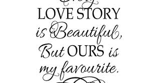 beautiful wedding sayings beautiful wedding quotes and sayings every story is beautiful