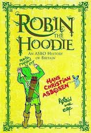 robin the hoodie an asbo history of britain by hans christian asbosen