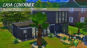 casa container the sims 4 house build youtube