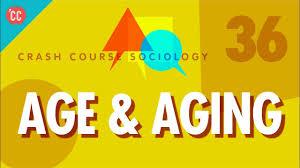 age u0026 aging crash course sociology 36 youtube