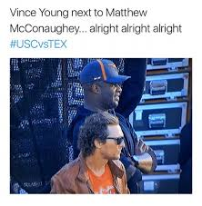 Matthew Mcconaughey Meme - vince young next to matthew mcconaughey alright alright alright
