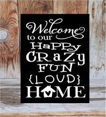 welcome to our happy crazy fun loud home front porch