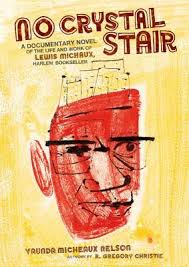 no crystal stair a documentary novel of the life and work of