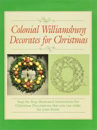 colonial williamsburg decorates for christmas step by step