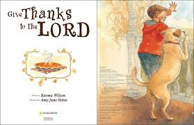 thanksgiving literature amazon com give thanks to the lord 9780310738497 karma wilson