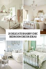 Bedroom Decor 25 Delicate Shab Chic Bedroom Decor Ideas Shelterness With Image