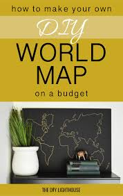 Diy World Map by How To Make A Diy World Map On A Budget