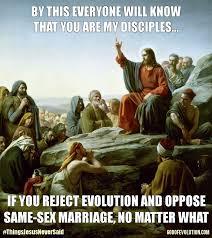 Offensive Jesus Memes - things jesus never said no 3 god of evolution