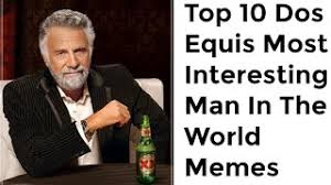 Most Interesting Man Birthday Meme - the most interesting man birthday cover yt