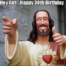 30th Birthday Meme - meme maker hey girl happy 30th birthday