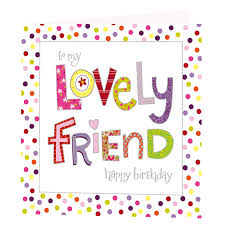 lovely friend birthday card greeting cards