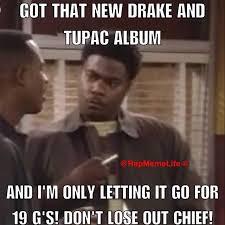 Drake New Album Meme - rap meme life rapmemelife hustleman tupac chagnepapi