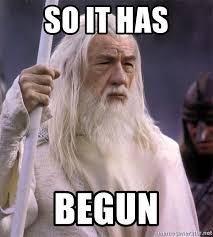 It Has Begun Meme - so it has begun white gandalf meme generator