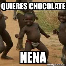 Chocolate Memes - meme i m sexy and i know it quieres chocolate nena 17567677