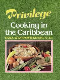 cuisine privilege privilege cookery for by errol w barrow