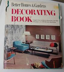 better homes and gardens decorating book mid century mondays 1956 better homes and gardens decorating book