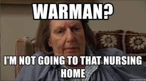 Nursing Home Meme - warman i m not going to that nursing home livia soprano meme