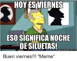 Meme Viernes - hoyeesviernes esosignificanoche desiluetas memegeneradorcom buen