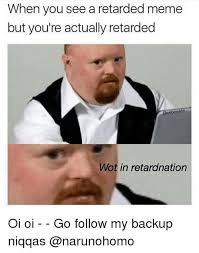 Retard Memes - 25 best memes about retarded meme retarded memes