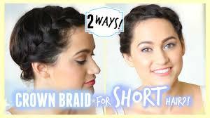 crown braid tutorial for short u0026 medium length hair 2 ways youtube