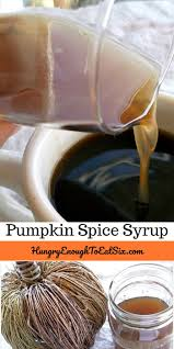 pumpkin spice syrup for coffee lattes u0026 tea hungry enough to
