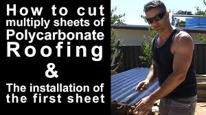 Solasafe Polycarbonate by How To Cut Multiply Sheets Of Polycarbonate Roofin Youtube
