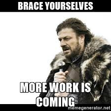 Work Work Work Meme - more work is coming bowman performance consulting