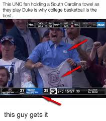Unc Basketball Meme - this unc fan holding a south carolina towel as they play duke is