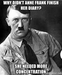 Anne Frank Memes - why didn t anne frank finish her diary she needed more