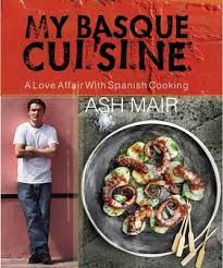 cuisine basque my basque cuisine by ash mair waterstones