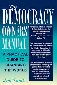 the democracy owners u0027 manual a practical guide to changing the