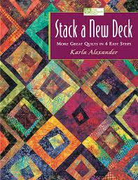 stack a new deck more great quilts karla alexander