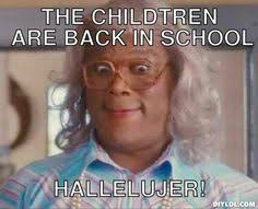 First Day Of School Funny Memes - 18 back to school memes that tell it how it is even if that s not