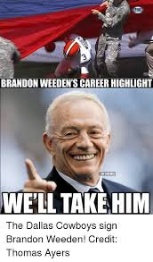 Brandon Weeden Memes - brandon weeden s career highlight conflimeme3 well take him the